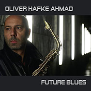 Oliver Hafke Ahmad – Future Blues