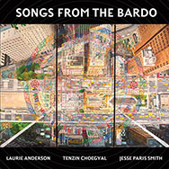 Laurie Anderson / Tenzin Choegyal / Jesse Paris Smith – Songs From The Bardo (Cover)
