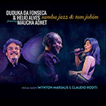Duduka Da Fonseca / Helio Alves – Samba Jazz & Tom Jobim (Cover)