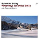 Echoes Of Swing w/Rebecca Kilgore – Winter Days At Schloss Elmau (Cover)
