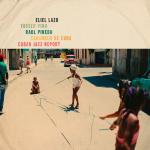 Eliel Lazo – Cuban Jazz Report (Cover)