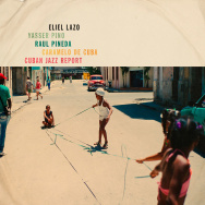 Eliel Lazo – Cuban Jazz Report (Cover)