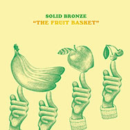 Solid Bronze – The Fruit Basket (Cover)