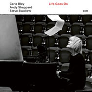Carla Bley – Andy Sheppard – Steve Swallow – Life Goes On (Cover)