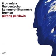 Iiro Rantala & Deutsche Kammerphilharmonie Bremen – Playing Gershwin (Cover)