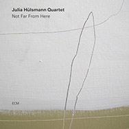 Julia Hülsmann Quartet – Not Far From Here (Cover)