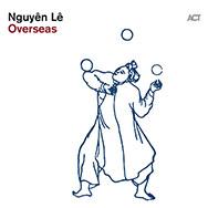 Nguyên Lê – Overseas (Cover)