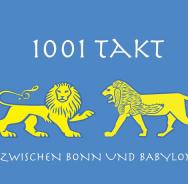 1001 Takt zwischen Bonn und Babylon