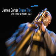 James Carter Organ Trio – Live From Newport Jazz (Cover)