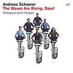 Andreas Schaerer & Hildegard lernt fliegen – The Waves Are Rising, Dear (Cover)