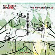 Tim Berne's Snakeoil – The Fantastic Mrs. 10 (Cover)