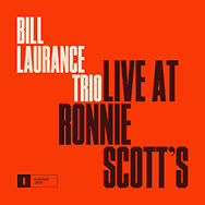 Bill Laurance Trio – Live At Ronnie Scott's (Cover)
