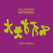 Eric Vloeimans' Gatecrash – Party Animals (Cover)
