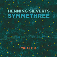 Henning Sieverts Symmethree – Triple B. (Cover)