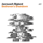 Jazzrausch Bigband – Beethoven's Breakdown (Cover)