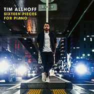 Tim Allhoff – Sixteen Pieces For Piano (Cover)