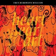 Frey / Herrmann / William – Hear Ear Art