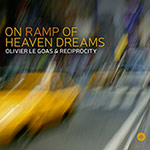 Olivier Le Goas & Reciprocity – On Ramp Of Heaven Dreams (Cover)