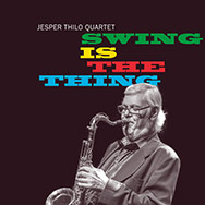 Jesper Thilo Quartet – Swing Is The Thing (Cover)