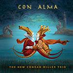 The New Conrad Miller Trio – Con Alma (Cover)