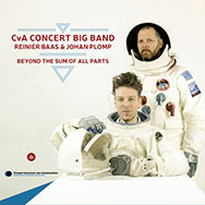 CvA Concert Big Band / Reinier Baas & Johan Plomp – Beyond The Sum Of All Parts (Cover)