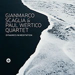 Gianmarco Scaglia & Paul Wertico Quartet – Dynamics In Meditation (Cover)