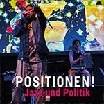 Positionen! Jazz und Politik