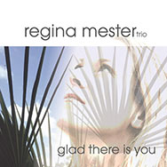 Regina Mester Trio – Glad There Is You