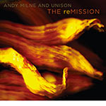 Andy Milne And Unison – The reMission (Cover)