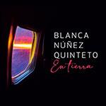 Blanca Nuñez Quinteto – En Tierra (Cover)