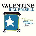 Bill Frisell Trio – Valentine (Cover)