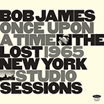 Bob James – Once Upon A Time: The Lost New York Studio-Sessions 1965 (Cover)