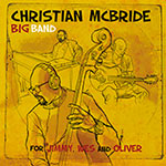 Christian McBride Big Band – For Jimmy, Wes And Oliver (Cover)