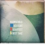Haunschild Rückert Quartett – First Take (Cover)