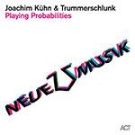 Joachim Kühn & Trummerschlunk – Playing Probabilities (Cover)