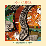 Jon Hassell – Seeing Through Sound (Cover)