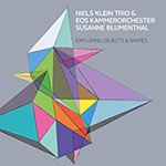 Niels Klein & EOS Kammerorchester Köln – Exploring Objects & Shapes (Cover)