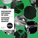 Orchestre National De Jazz – Dancing In Your Head(s) (Cover)