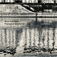 Anja Lechner / François Couturier – Lontano (Cover)