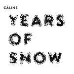 Câline – Years Of Snow (Cover)