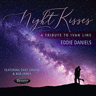Eddie Daniels – Night Kisses: A Tribute To Ivan Lins (Cover)