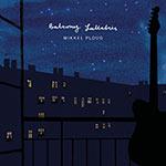 Mikkel Ploug – Balcony Lullabies (Cover)