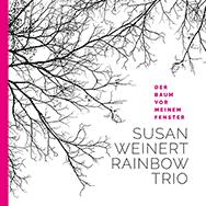 Susan Weinert Rainbow Trio – Der Baum vor meinem Fenster (Cover)