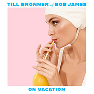 Till Brönner & Bob James – On Vacation (Cover)