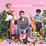 Guy Mintus Trio – A Gershwin Playground (Cover)