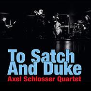 Axel Schlosser Quartet – To Satchmo And Duke (Cover)