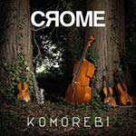 Crome – Komorebi (Cover)