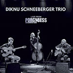 Diknu Schneeberger Trio – Live From Porgy & Bess (Cover)