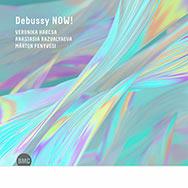 Harcsa / Razvalyaeva / Fenyvesi – Debussy NOW! (Cover)