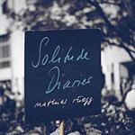 Matthias Rüegg – Solitude Diaries (Cover)